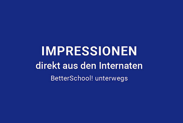 Impressionen – BetterSchool! unterwegs